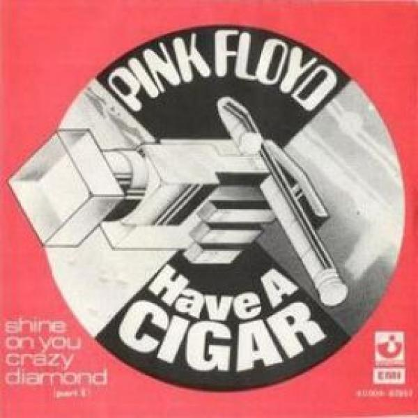 Single d'Have A Cigar / Shine On You Crazy Diamond Part 1